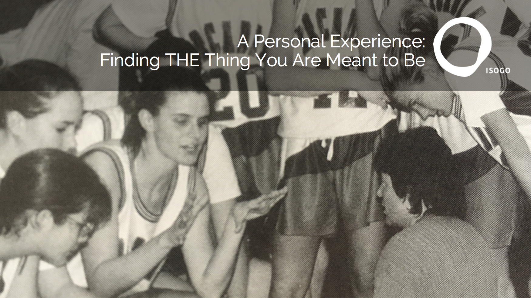 A Personal Experience: Finding THE Thing You Are Meant to Be