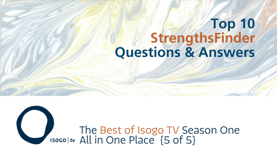 Top 10 StrengthsFinder Questions & Answers | The Best of Isogo TV Season 1 All in One Place {5 of 5}