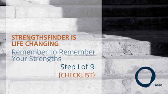 StrengthsFinder Step 1 Remember to Remember Strengths