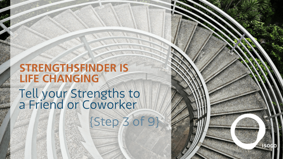 StrengthsFinder is Life-Changing | Share Your Strengths to a Friend or Coworker {Step 3 of 9}