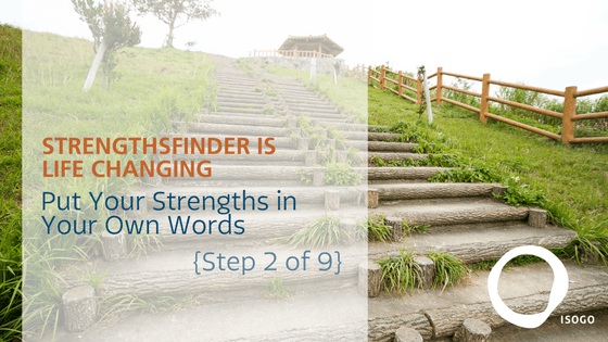 StrengthsFinder is Life Changing: Put Your Strengths in Your Own Words {Step 2 of 9}