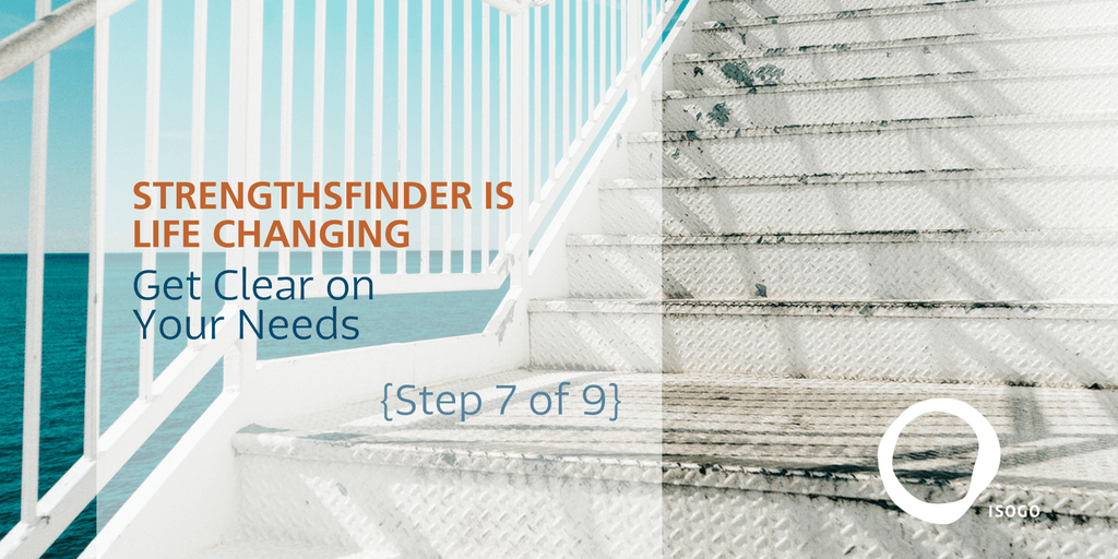 StrengthsFinder is Life Changing | Get Clear on your Needs {Step 7 of 9}