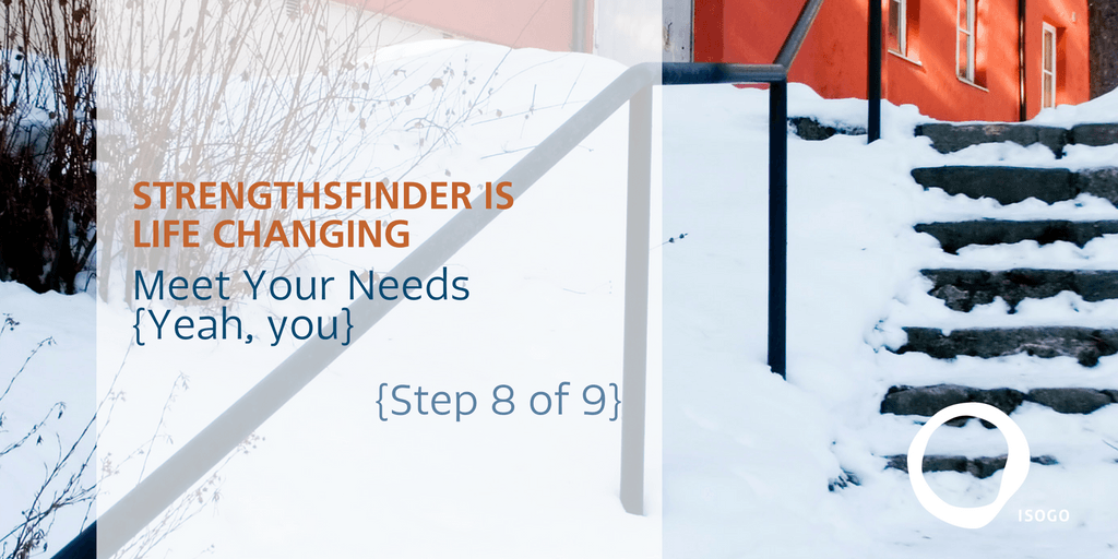StrengthsFinder is Life Changing | Meet Your Own Needs {Step 8 of 9}