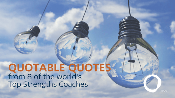 Quotable Quotes from 8 of the World's Top Strengths Coaches