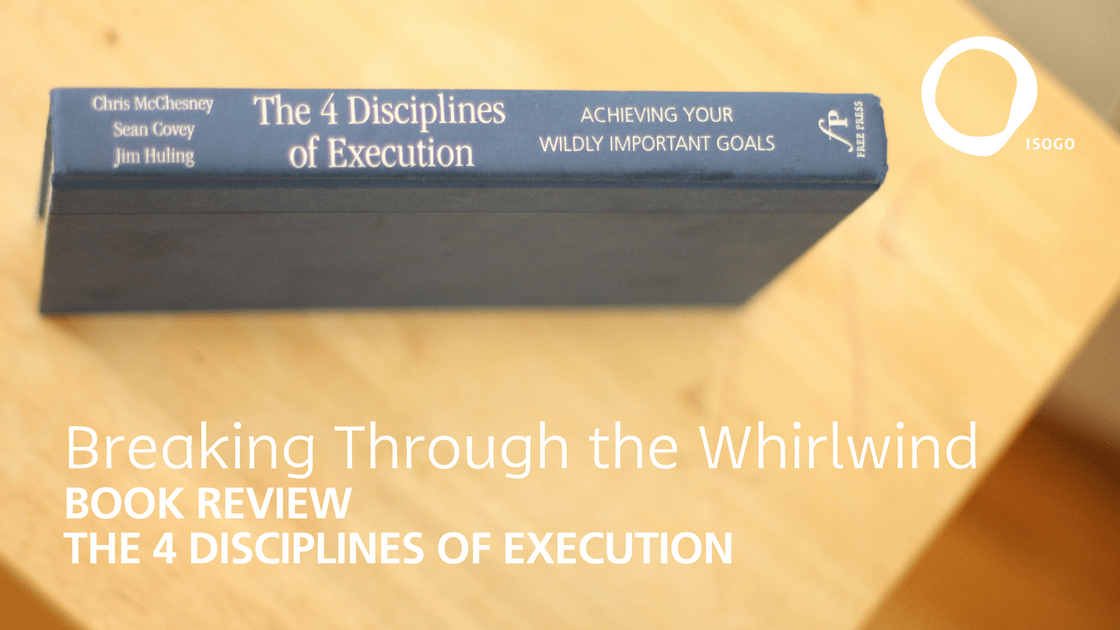 Breaking Through the Whirlwind: Book Review of The 4 Disciplines of Execution