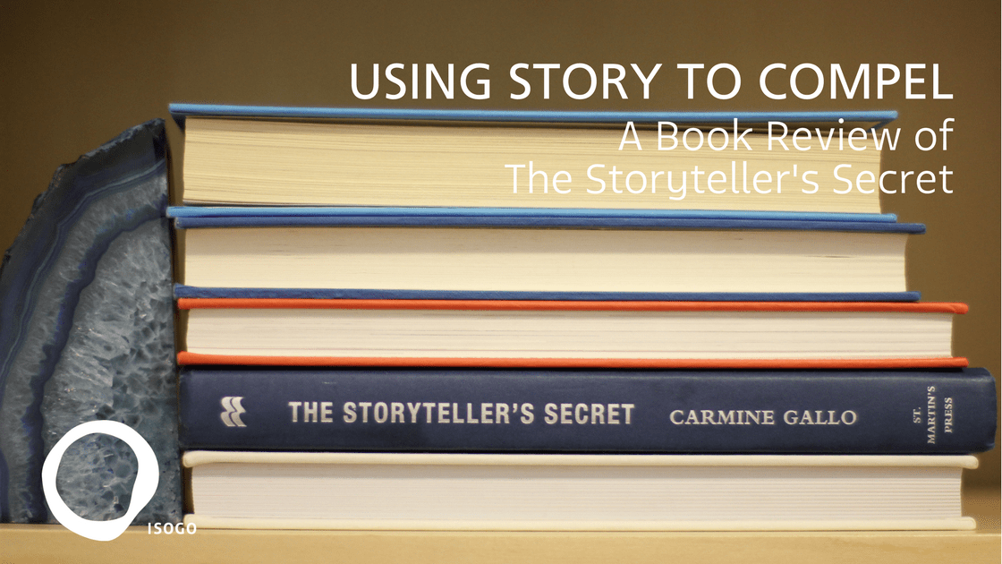 Using Story to Compel: A Book Review of The Storyteller's Secret