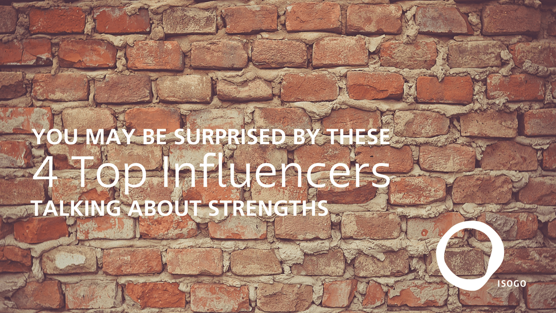 You May Be Surprised By These 4 Top Influencers Talking about Strengths