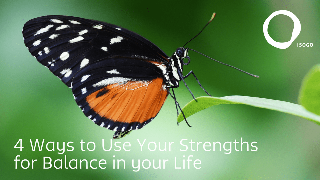4 Ways to Use Your Strengths for Balance in your Life