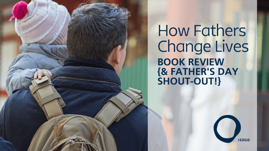 Fathers Change Lives Feature