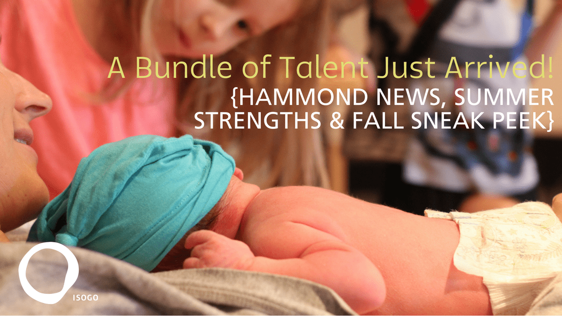A Bundle of Talent Just Arrived! {Hammond News, Summer Strengths & Fall Sneak Peek}