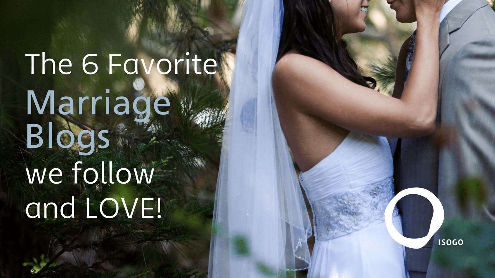 The 6 Favorite Marriage Blogs we follow and LOVE!