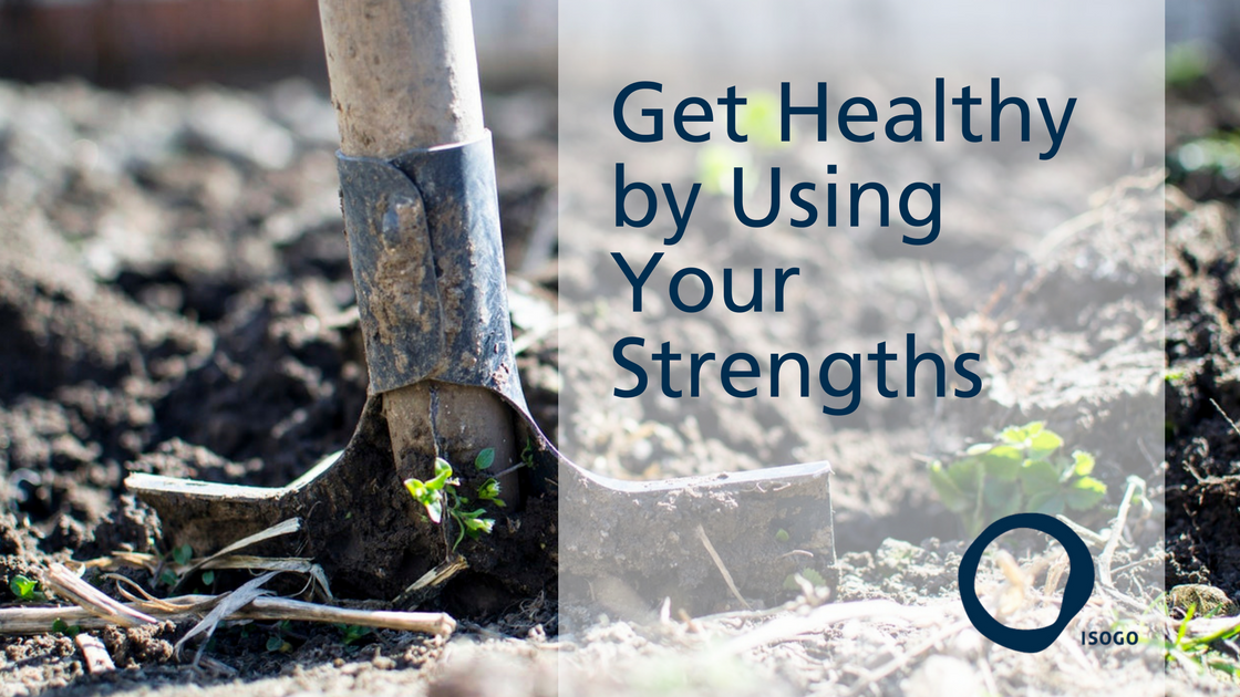Get Healthy by Using Your Strengths