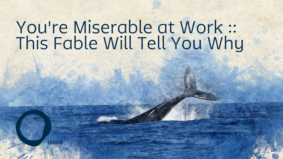 You're Miserable at Work :: This Fable Will Tell You Why