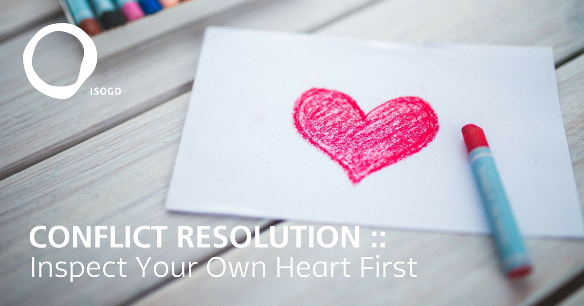 Conflict Resolution :: Inspect Your Own Heart First