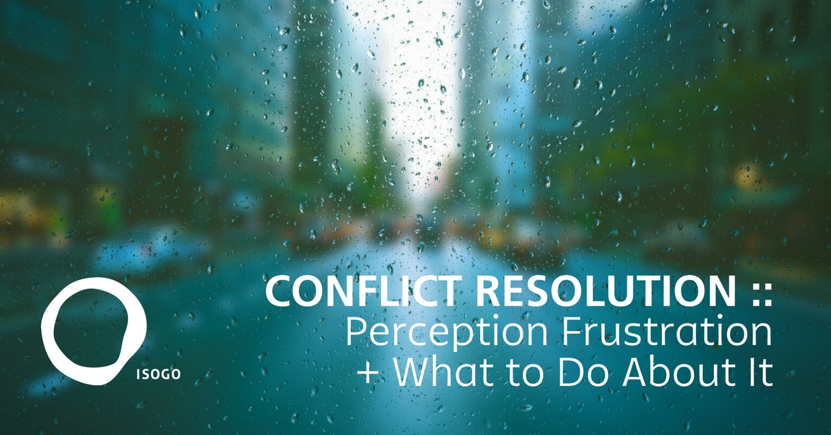 Conflict Resolution :: Perception Frustration + What to Do About It