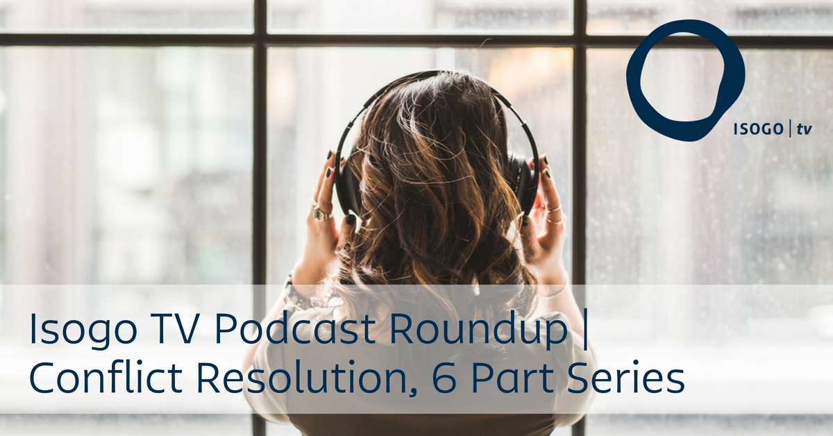 Isogo TV Podcast Roundup | Conflict Resolution, 6 Part Series