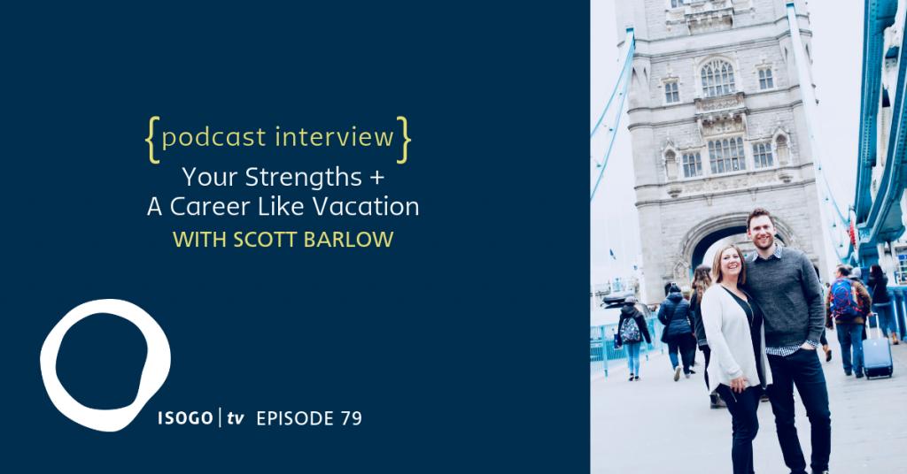 clifton strengths scott barlow interview happen to your strengths