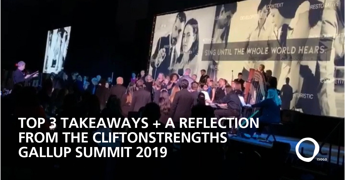 Top 3 Takeaways + A Bit of Honest Reflection from the CliftonStrengths Gallup Summit 2019