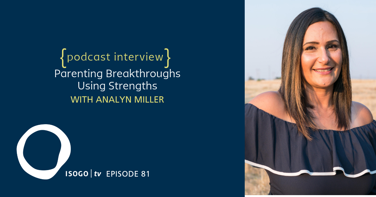 ITV 81 | Parenting Breakthroughs Using Strengths {with Analyn Miller}